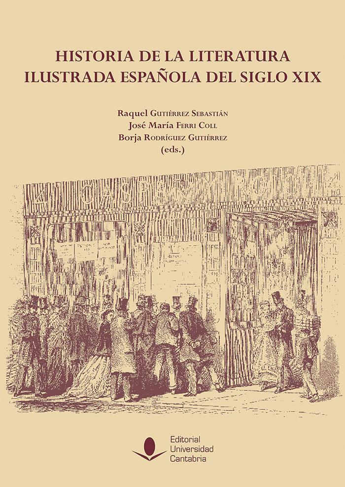 Historia De La Literatura Ilustrada Española Del Siglo Xix Editorial Universidad De Cantabria